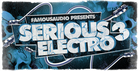 Famous Audio Serious Electro Vol 3