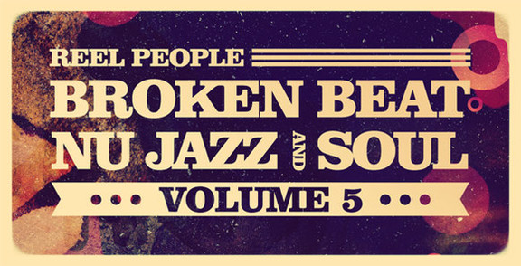 Reel People Broken Beat, Nu Jazz and Soul Vol 5