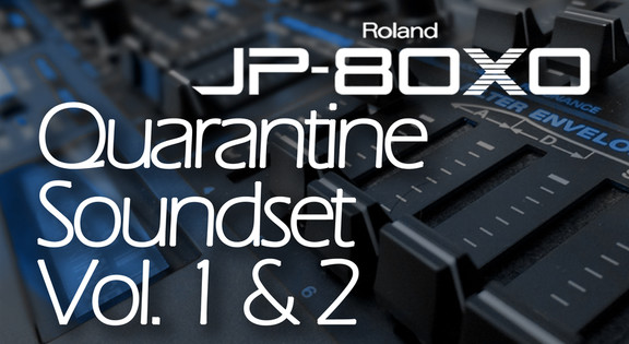 Roland JP-80×0 Quaratine Soundset vol. 1 & 2