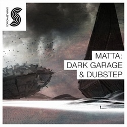 Samplephonics Matta: Dark Garage & Dubstep