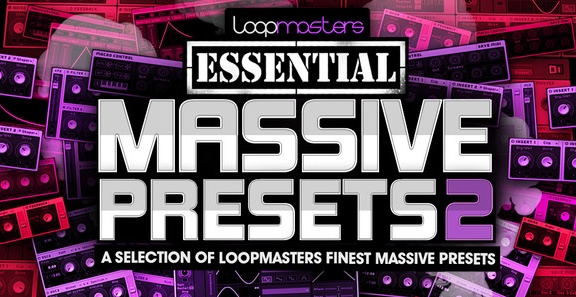 Loopmasters Essential Massive Presets Vol 2