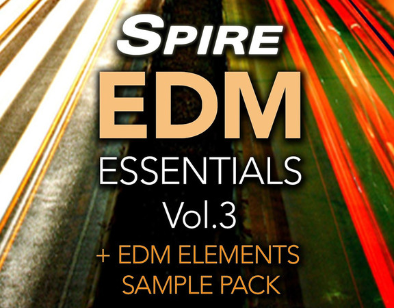 Spire EDM Essentials Vol.3