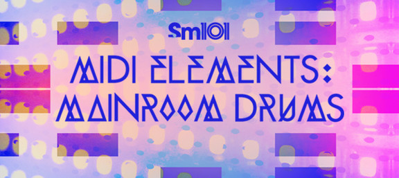 Sample Magic MIDI Elements: Mainroom Drums