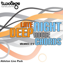 Twolegs Toneworks Late Night Deep House Chords Vol. 1-3