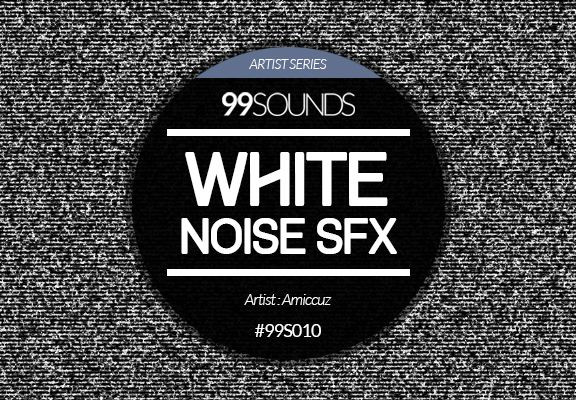 99Sounds White Noise SFX