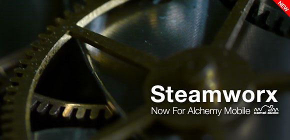 Camel Audio Steamworx for Alchemy Mobile