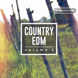 Producer Loops Country EDM Vol 5
