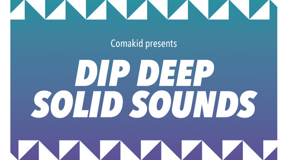 Comakid Dip Deep Solid Sounds