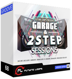 Future Loops Garage & 2Step Sessions