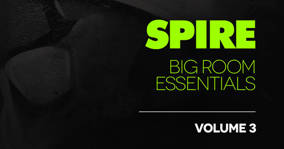 Spire Big Room Essentials Vol 3
