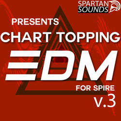 Spartan Sounds Chart Topping EDM Vol 3