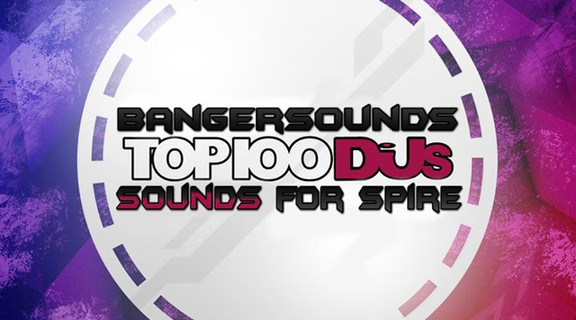 Banger Music Top 100 DJs Sounds for Spire