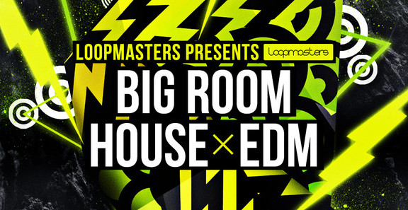 Loopmasters Big Room House & EDM