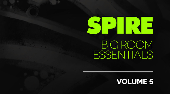Spire Big Room Essentials Volume 5