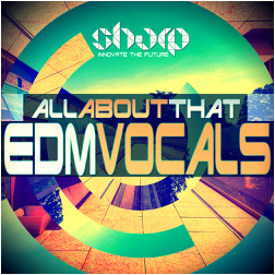 Sharp All About That: EDM Vocals