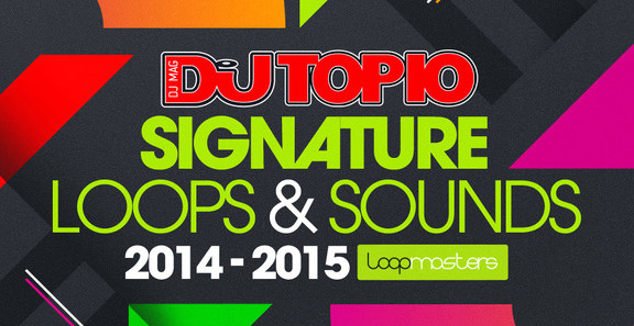Top 10 DJs Signature Loops & Sounds
