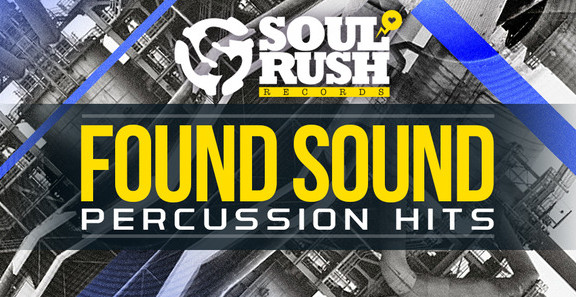 Soul Rush Found Sound Percussion Hits