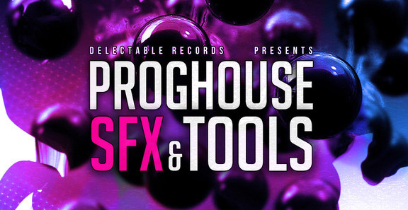 Delectable Records Proghouse SFX & Tools