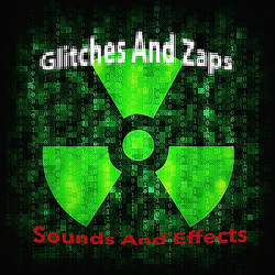 Sounds And Effects Glitches and Zaps