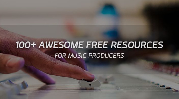 100+ Awesome Free Resources for Music Producers