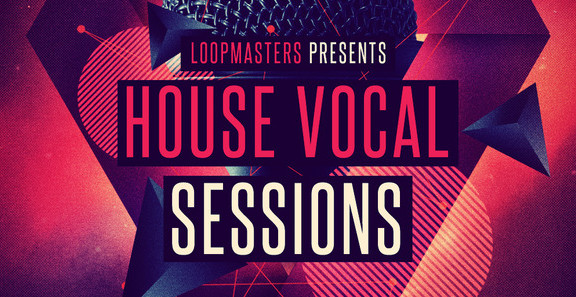 Loopmasters House Vocal Sessions
