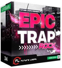 Future Loops Epic Trap Rock