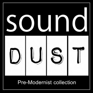 Sound Dust Pre-Modernist collection