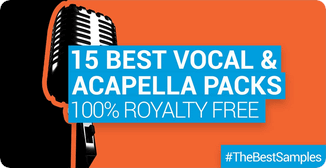 Best Vocal and Acapella Sample Packs