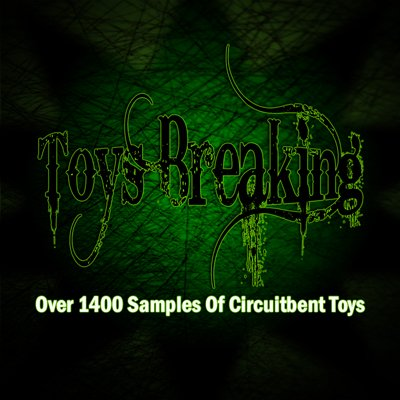 Audio Geek Zine Toys Breaking