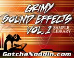 GotchaNoddin.com Grimy Sound Effects Vol. 1
