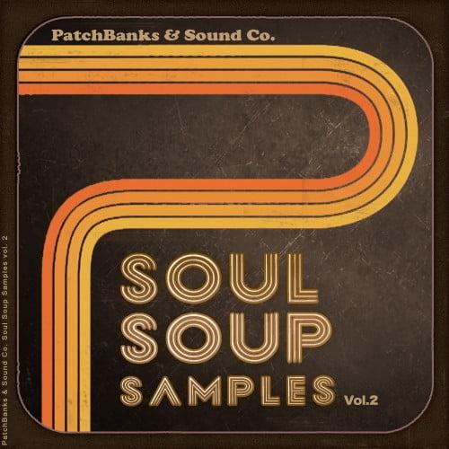 Patchbanks Soul Soup Samples Vol 2