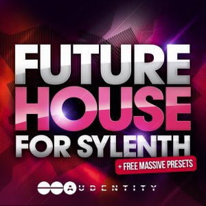 Audentity Future House for Sylenth