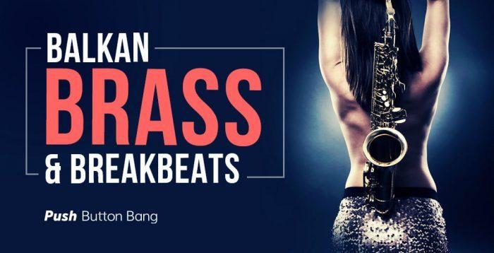 Push Button Bang Balkan Brass and Breakbeats