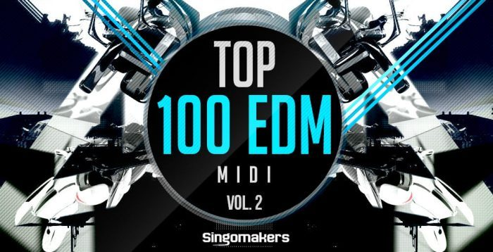 Singomakers Top 100 EDM MIDI Vol 2