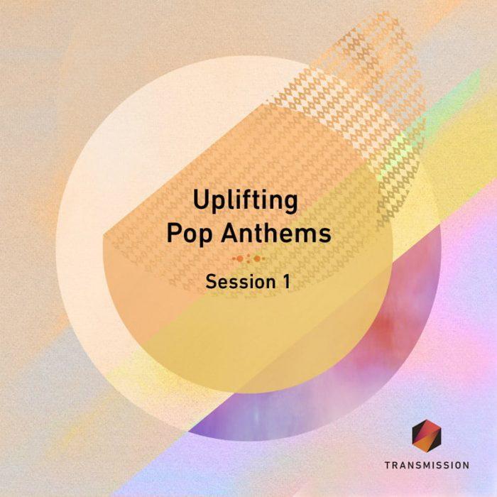 Transmission Uplifting Pop Anthems Session 1
