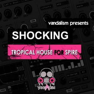 Vandalism Shocking Tropical House for Spire