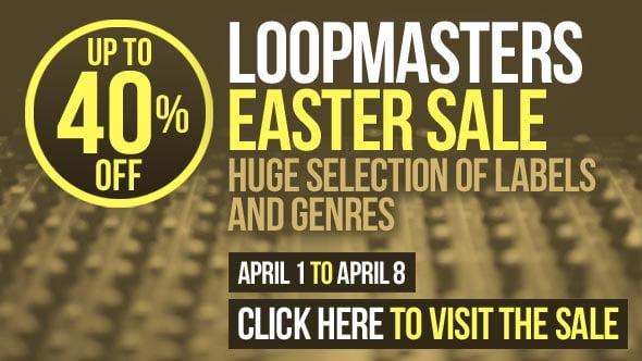 Loopmasters Easter Sale 2015