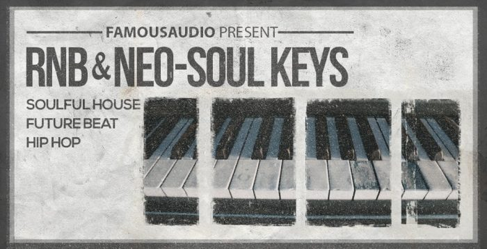 Famous Audio RnB & Neo-Soul Keys