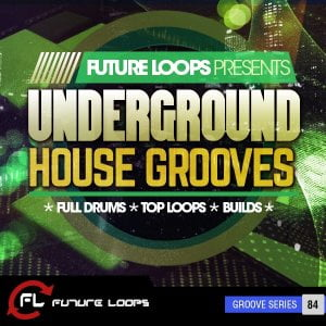 Future Loops Underground House Grooves