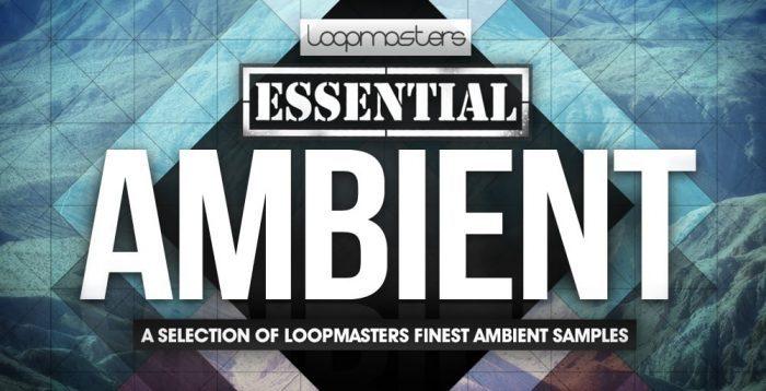 Loopmasters Essential Ambient