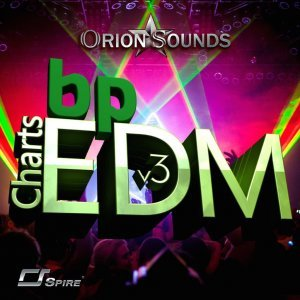 Orion Sounds BP Charts EDM Vol 3