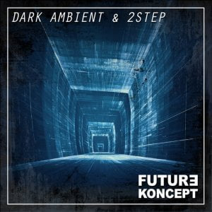 Prime Loops Future Koncept Dark Ambient & 2Step