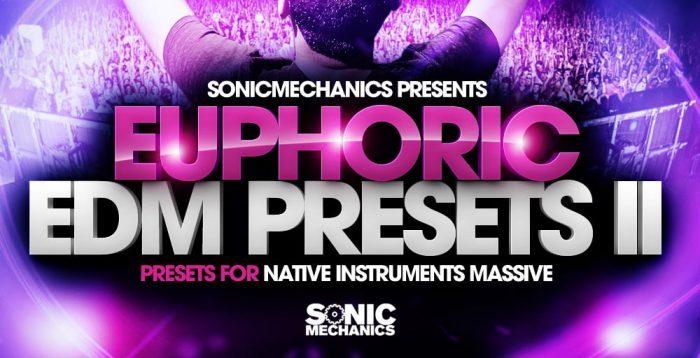 Sonic Mechanics Euphoric EDM Presets II