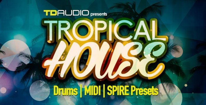 TD Audio Tropical House