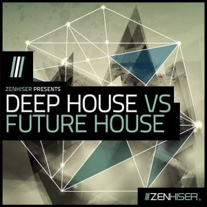 Zenhiser Deep House Vs Future House