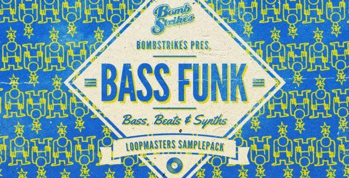 Loopmasters Bombstrikes Bass Funk