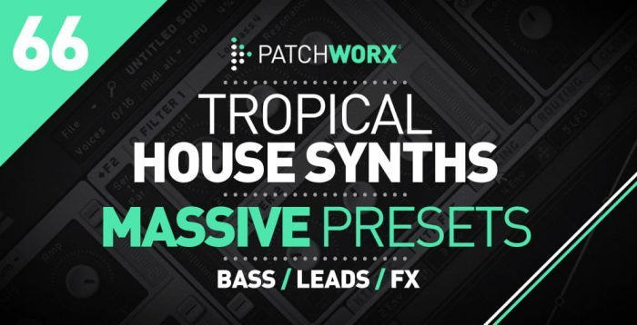 Patchworx Tropical House Synths for Massive