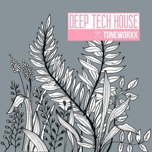 Toneworxx Deep Tech House
