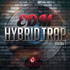 Top Notch Audio EDM Hybrid Trap
