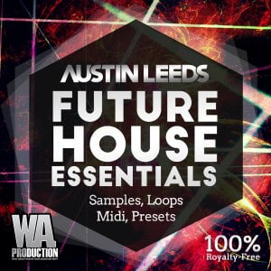 WA Productions Austin Leeds Future House Essentials